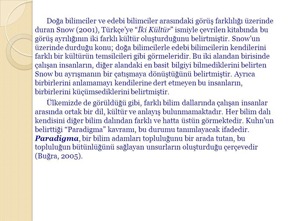 Doğa bilimciler ve edebi bilimciler arasındaki görüş farklılığı üzerinde duran Snow (2001), Türkçe'ye İki Kültür ismiyle çevrilen kitabında bu görüş ayrılığının iki farklı kültür oluşturduğunu belirtmiştir.