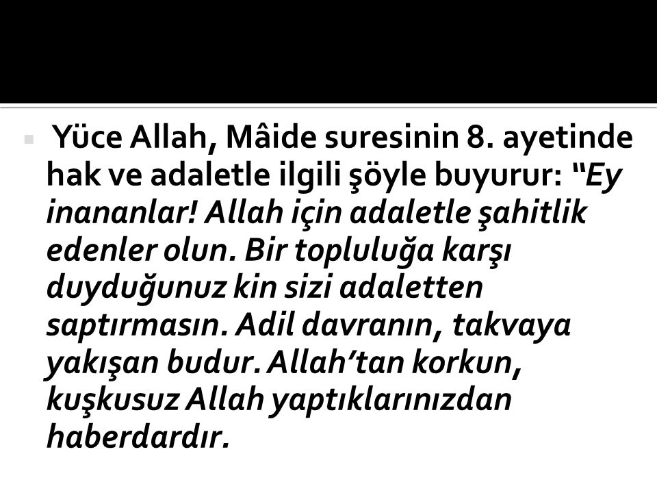 Yüce Allah, Mâide suresinin 8