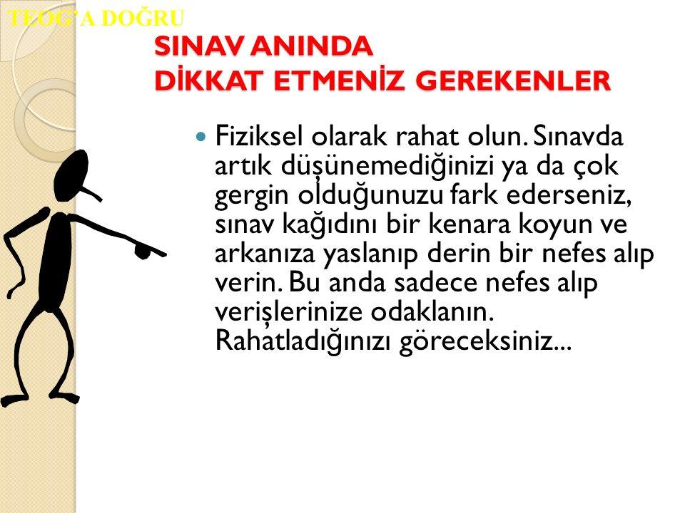 SINAV ANINDA DİKKAT ETMENİZ GEREKENLER