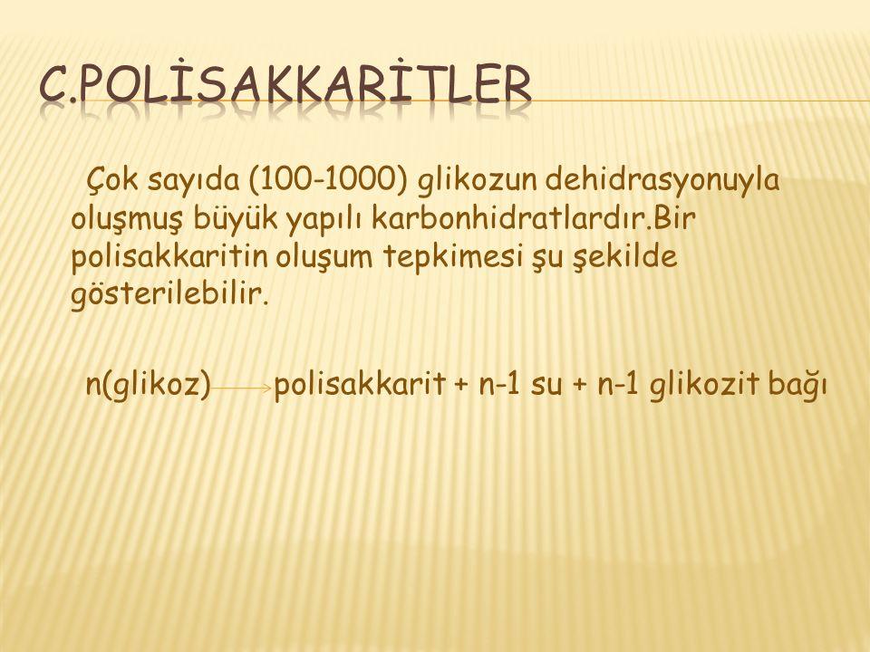 c.POLİSAKKARİTLER