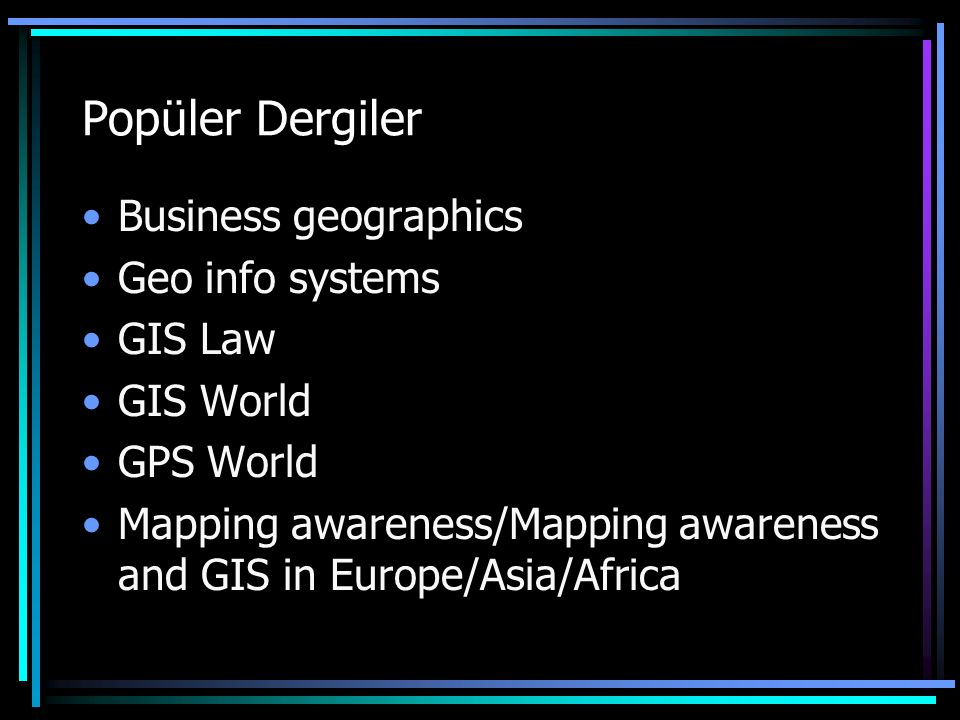 Popüler Dergiler Business geographics Geo info systems GIS Law