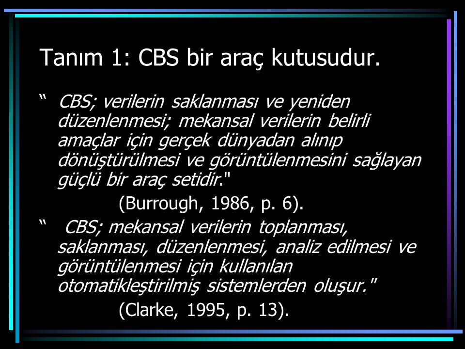 Tanım 1: CBS bir araç kutusudur.