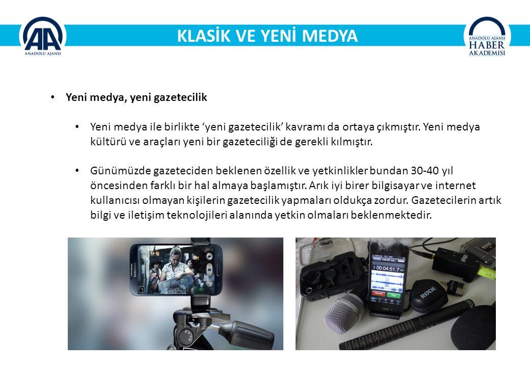 KLASİK VE YENİ MEDYA Yeni medya, yeni gazetecilik