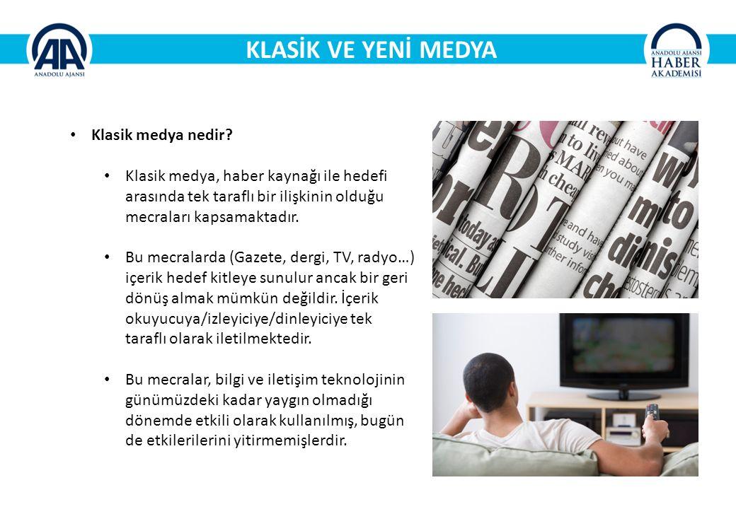 KLASİK VE YENİ MEDYA Klasik medya nedir