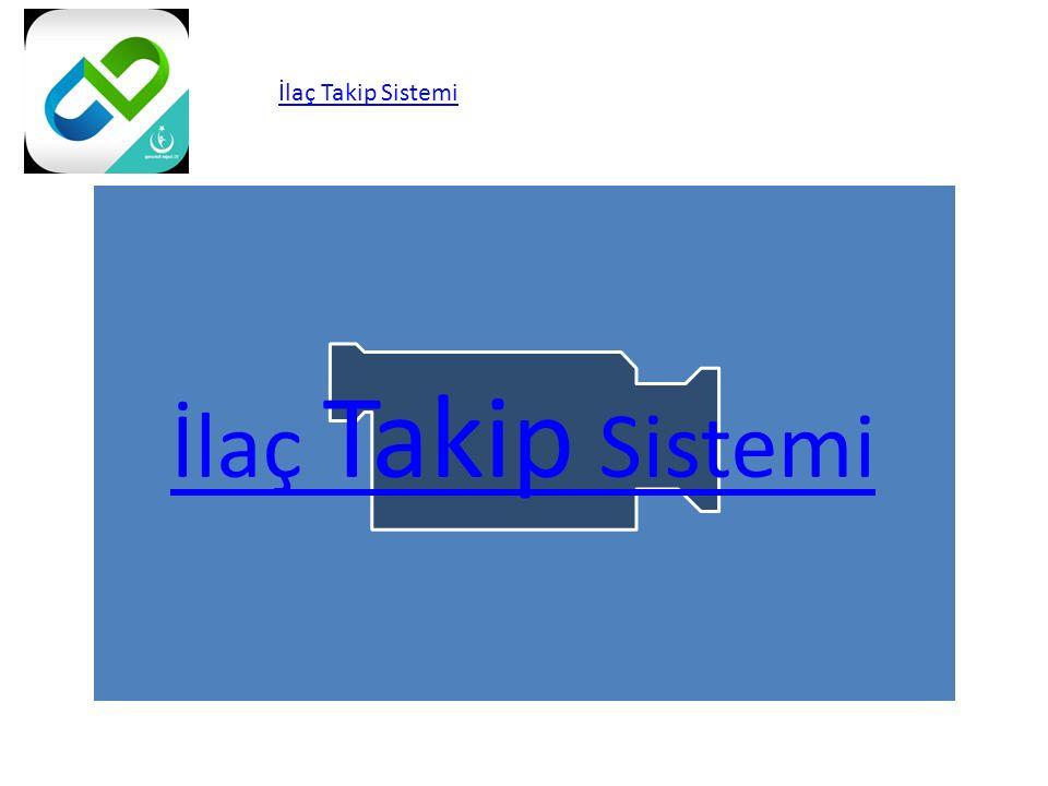 İlaç Takip Sistemi İlaç Takip Sistemi