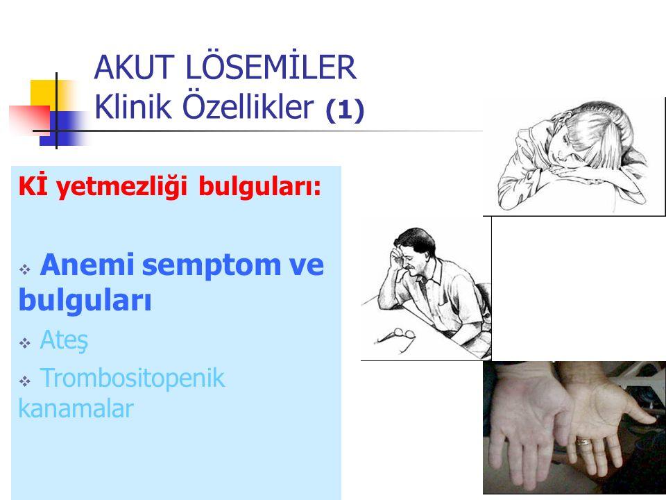 AKUT LÖSEMİLER Klinik Özellikler (1)
