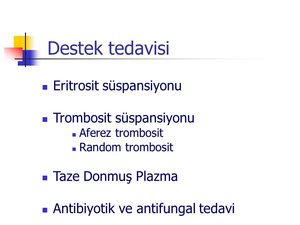 Destek tedavisi Eritrosit süspansiyonu Trombosit süspansiyonu