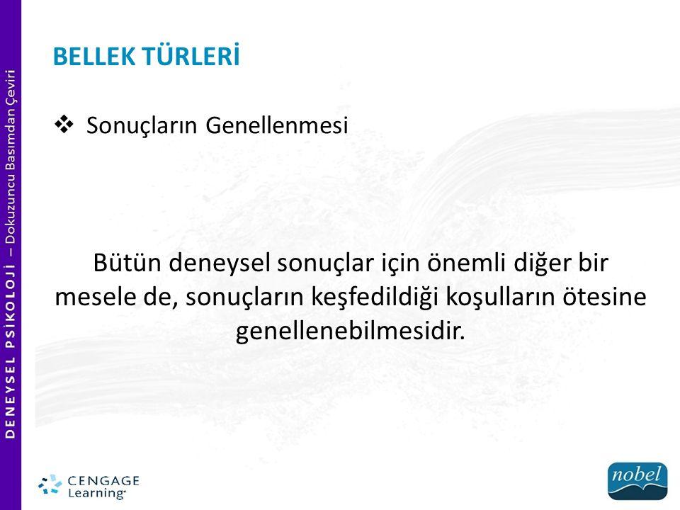 BELLEK TÜRLERİ Sonuçların Genellenmesi.