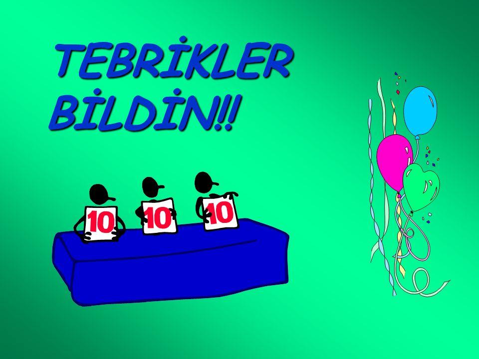 TEBRİKLER BİLDİN!!