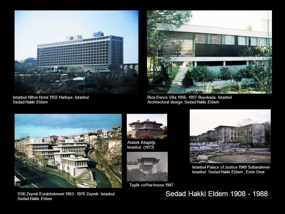 Istanbul Hilton Hotel 1952 Harbiye- Istanbul Sedad Hakki Eldem