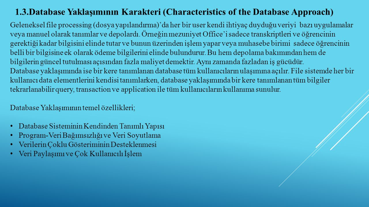 1.3.Database Yaklaşımının Karakteri (Characteristics of the Database Approach)