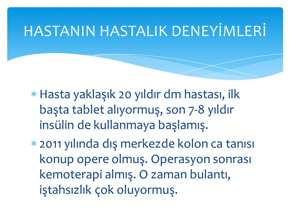 HASTANIN HASTALIK DENEYİMLERİ