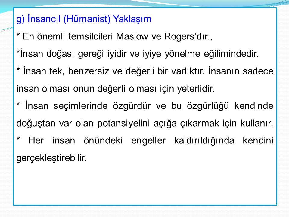 g) İnsancıl (Hümanist) Yaklaşım