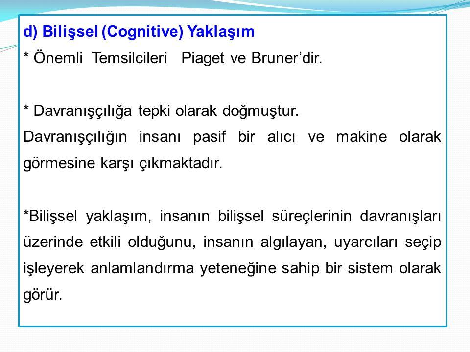 d) Bilişsel (Cognitive) Yaklaşım