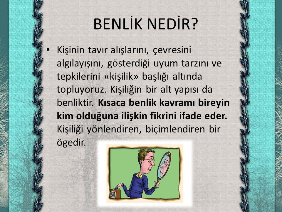 BENLİK NEDİR