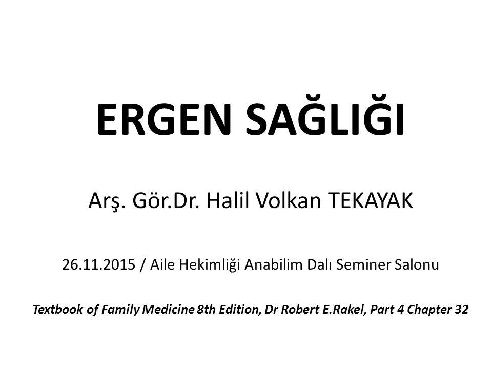 ERGEN SAĞLIĞI Arş. Gör.Dr. Halil Volkan TEKAYAK