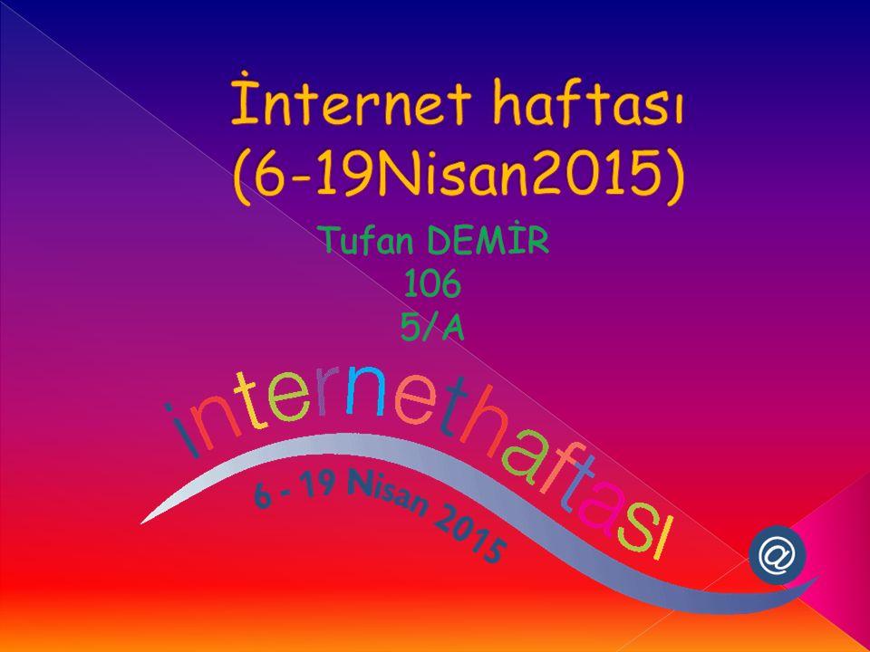 İnternet haftası (6-19Nisan2015)