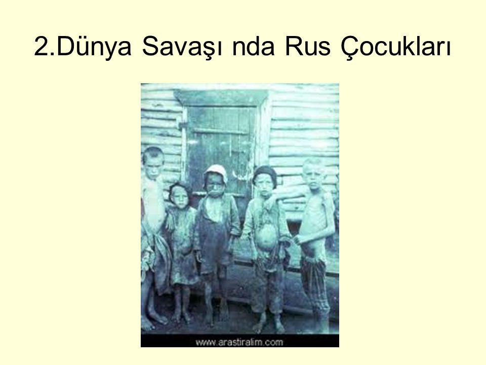 2.Dünya Savaşı nda Rus Çocukları