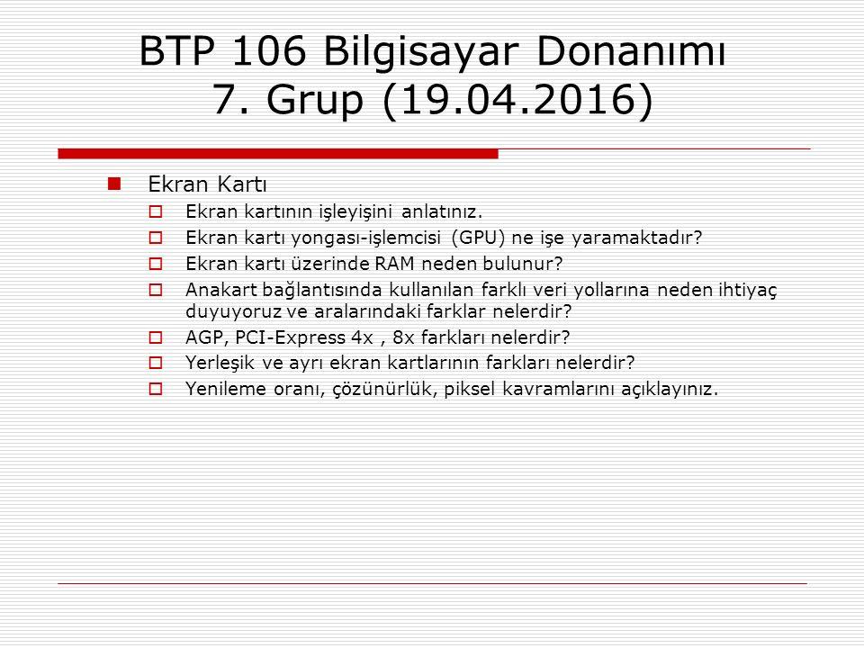 BTP 106 Bilgisayar Donanımı 7. Grup (19.04.2016)