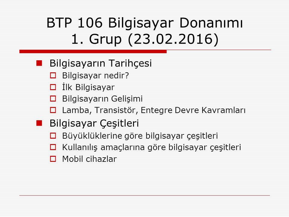 BTP 106 Bilgisayar Donanımı 1. Grup (23.02.2016)