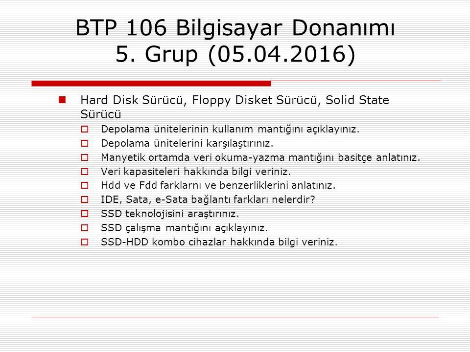 BTP 106 Bilgisayar Donanımı 5. Grup (05.04.2016)