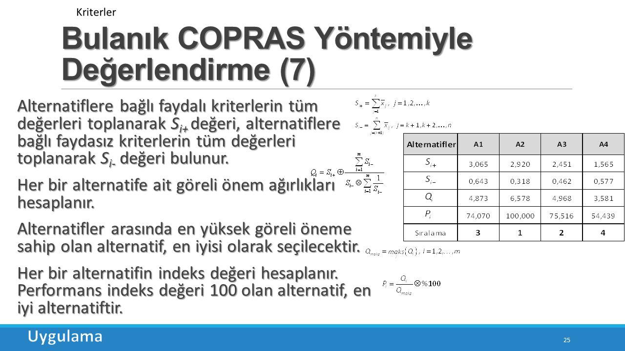 Bulanık COPRAS Yöntemiyle Değerlendirme (7)