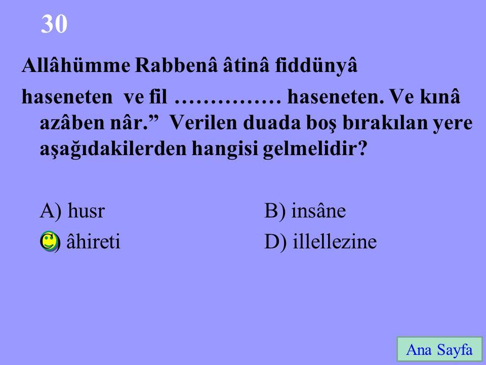 30 Allâhümme Rabbenâ âtinâ fiddünyâ