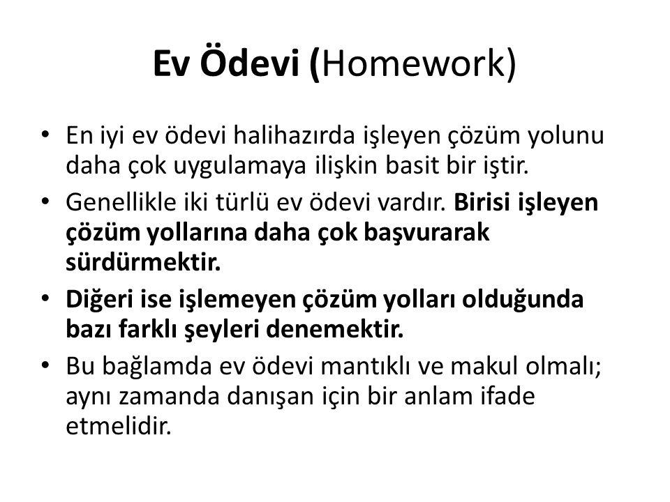 Ev Ödevi (Homework) En iyi ev ödevi halihazırda işleyen çözüm yolunu daha çok uygulamaya ilişkin basit bir iştir.
