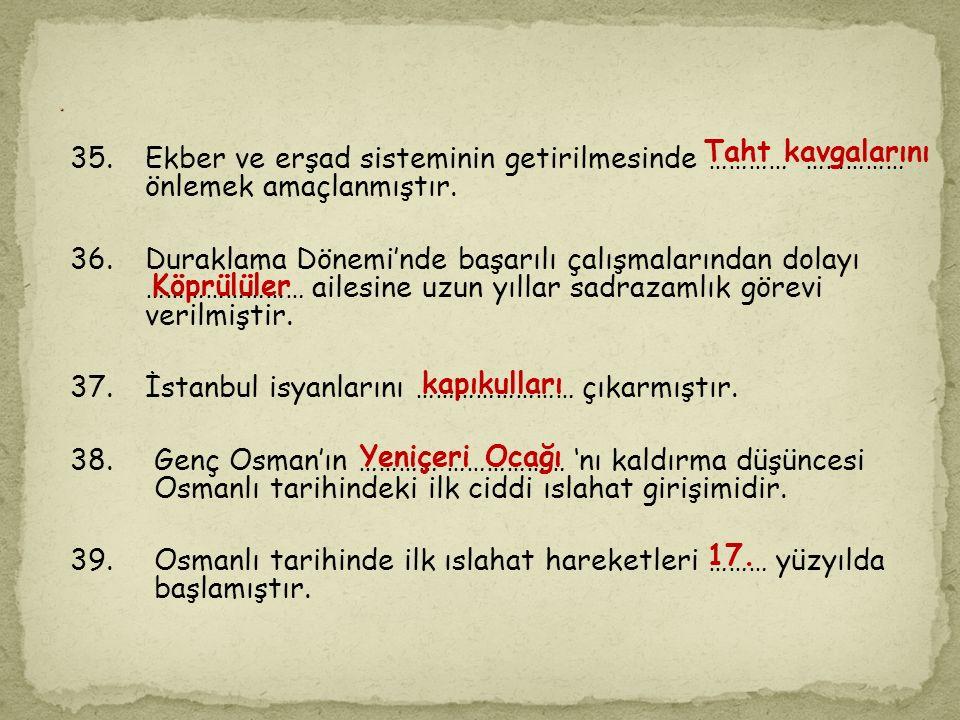 37. İstanbul isyanlarını …………………… çıkarmıştır.