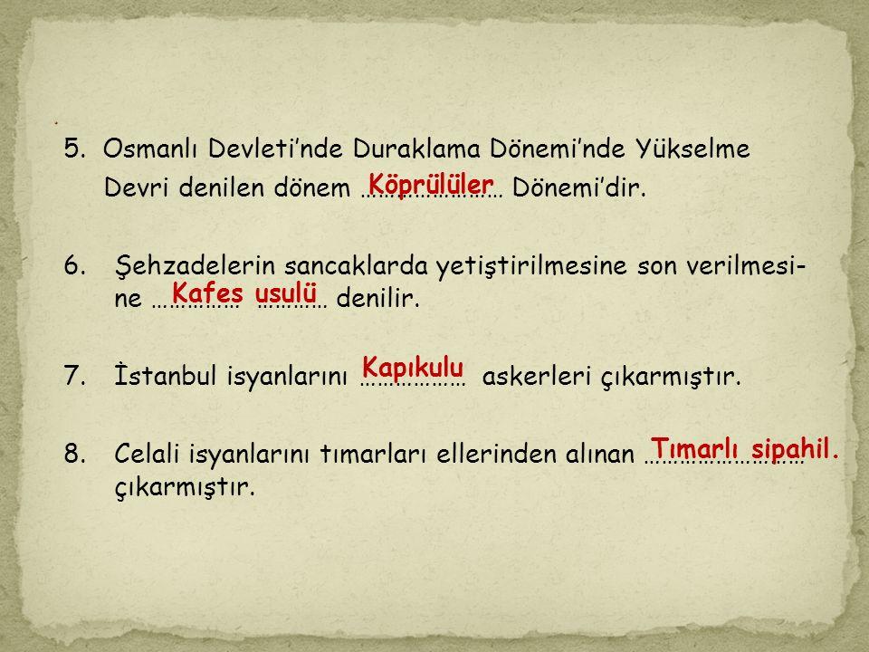 5. Osmanlı Devleti'nde Duraklama Dönemi'nde Yükselme
