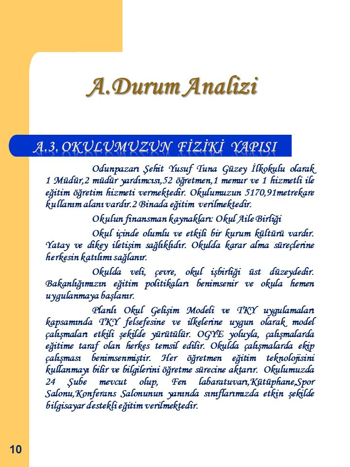 A.3. OKULUMUZUN FİZİKİ YAPISI