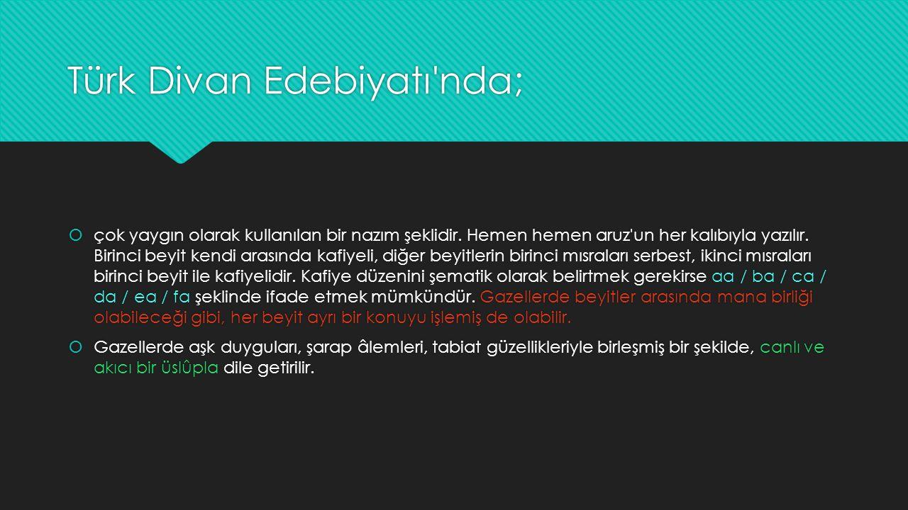 Türk Divan Edebiyatı nda;