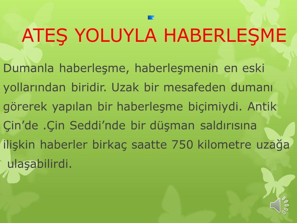 ATEŞ YOLUYLA HABERLEŞME