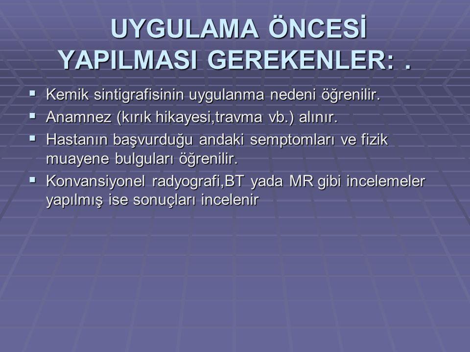 UYGULAMA ÖNCESİ YAPILMASI GEREKENLER: .