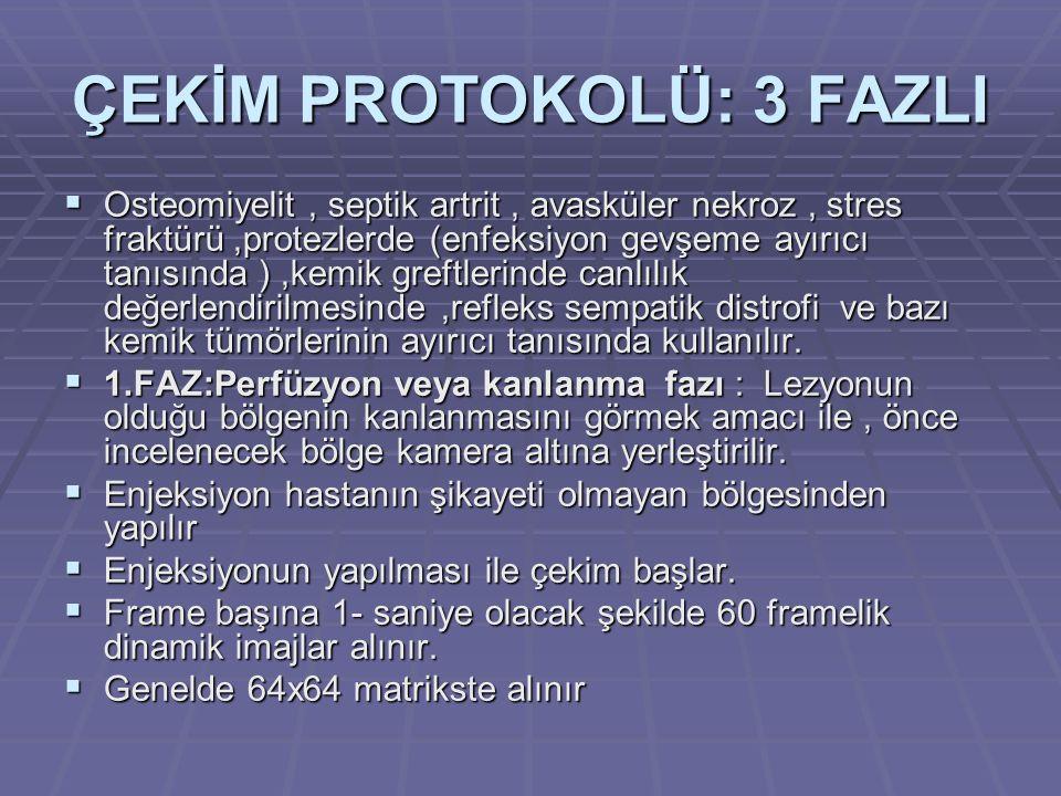ÇEKİM PROTOKOLÜ: 3 FAZLI