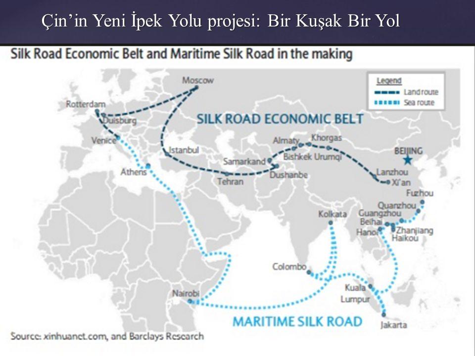 Çin'in Yeni İpek Yolu projesi: Bir Kuşak Bir Yol