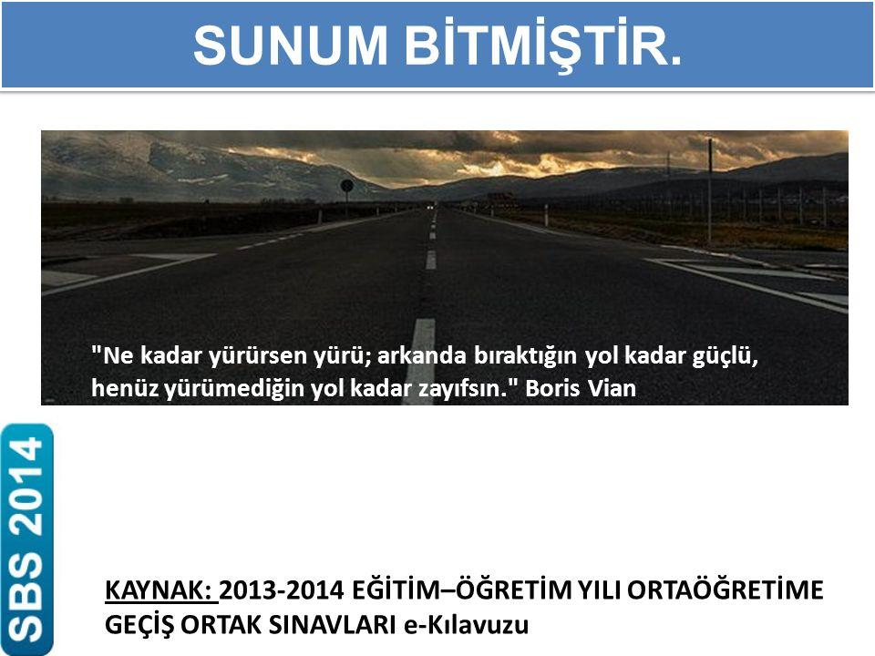 SUNUM BİTMİŞTİR. Ne kadar yürürsen yürü; arkanda bıraktığın yol kadar güçlü, henüz yürümediğin yol kadar zayıfsın. Boris Vian.