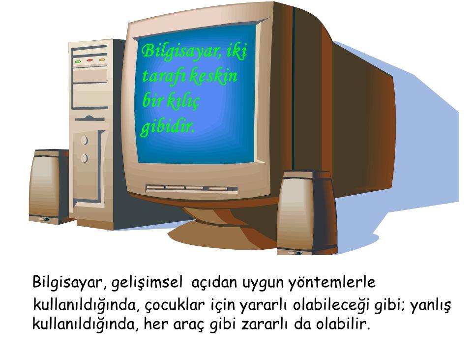 Bilgisayar, iki tarafı keskin bir kılıç gibidir.