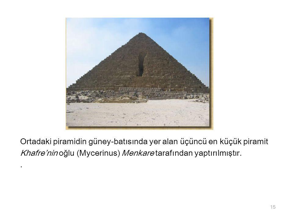 Ortadaki piramidin güney-batısında yer alan üçüncü en küçük piramit