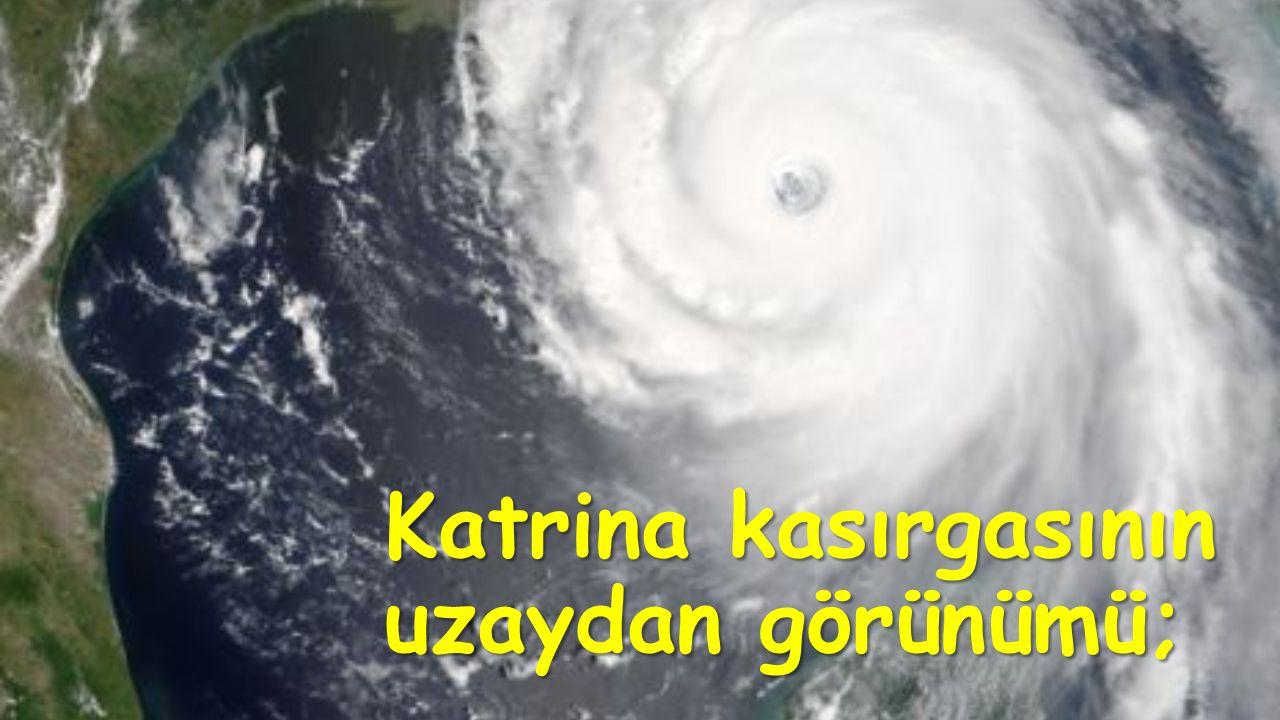Katrina kasırgasının uzaydan görünümü;
