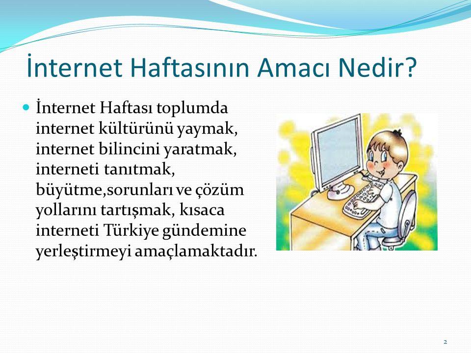 İnternet Haftasının Amacı Nedir