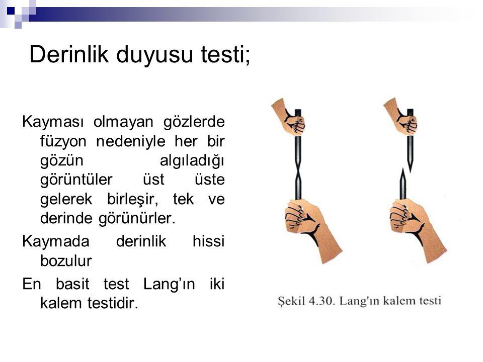 Derinlik duyusu testi;
