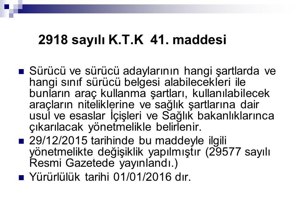 2918 sayılı K.T.K 41. maddesi