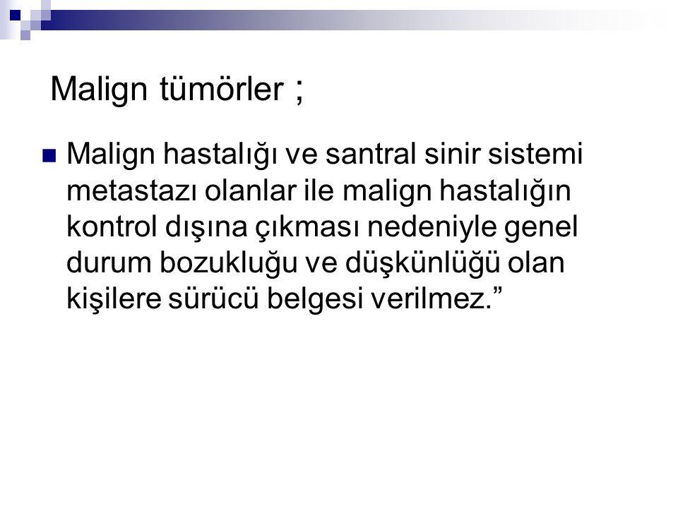 Malign tümörler ;