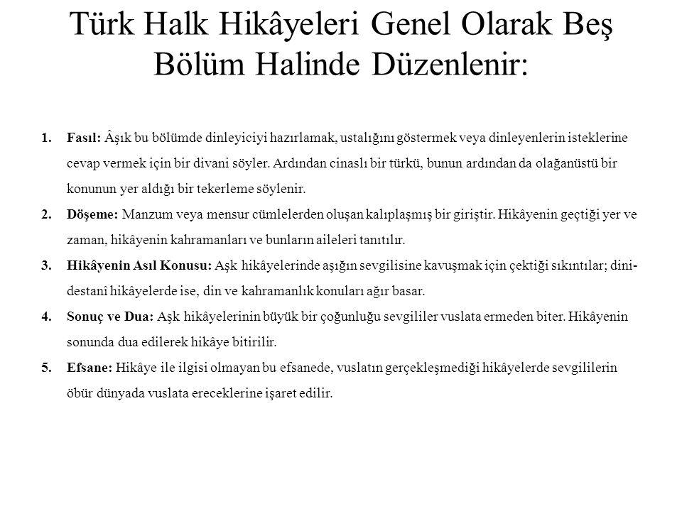 Türk Halk Hikâyeleri Genel Olarak Beş Bölüm Halinde Düzenlenir: