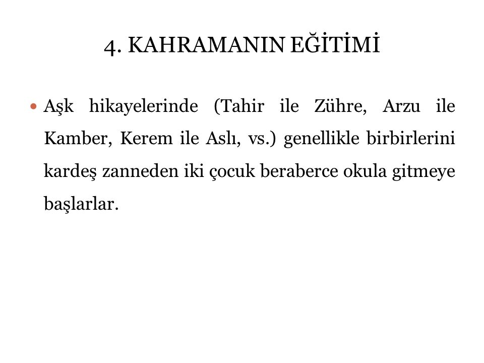 4. KAHRAMANIN EĞİTİMİ