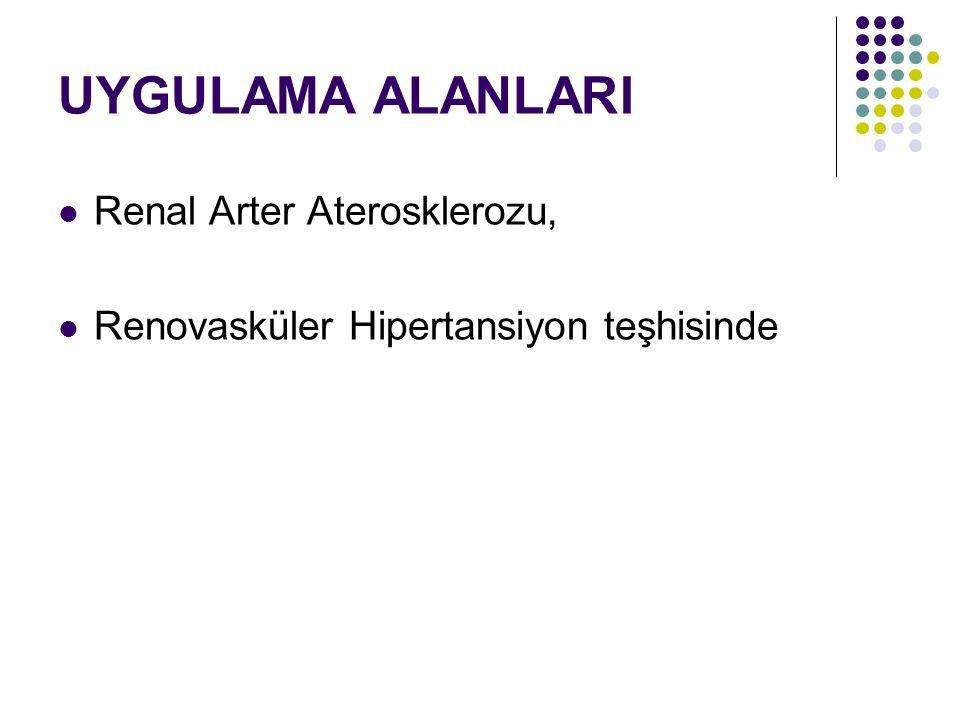 UYGULAMA ALANLARI Renal Arter Aterosklerozu,