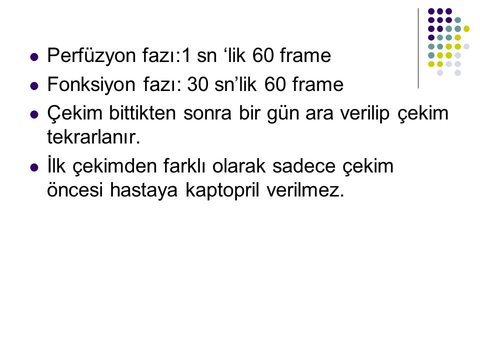 Perfüzyon fazı:1 sn 'lik 60 frame