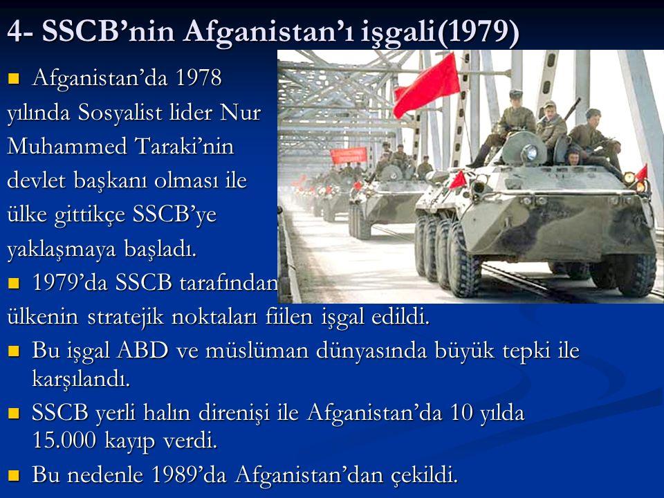 4- SSCB'nin Afganistan'ı işgali(1979)