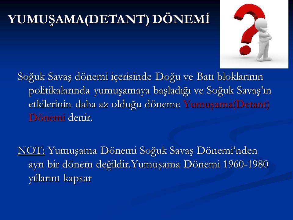 YUMUŞAMA(DETANT) DÖNEMİ